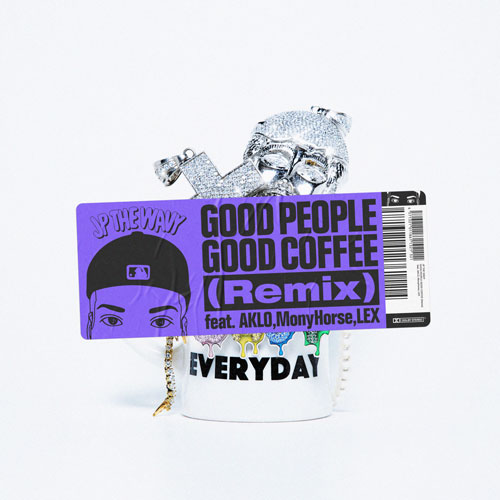 GOOD PEOPLE GOOD COFFEE Remix |JP THE WAVY